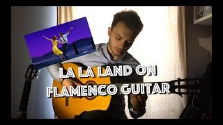 Mia & Sebastian's Theme - LA LA LAND (Flamenco Guitar Cover), with Tabs !