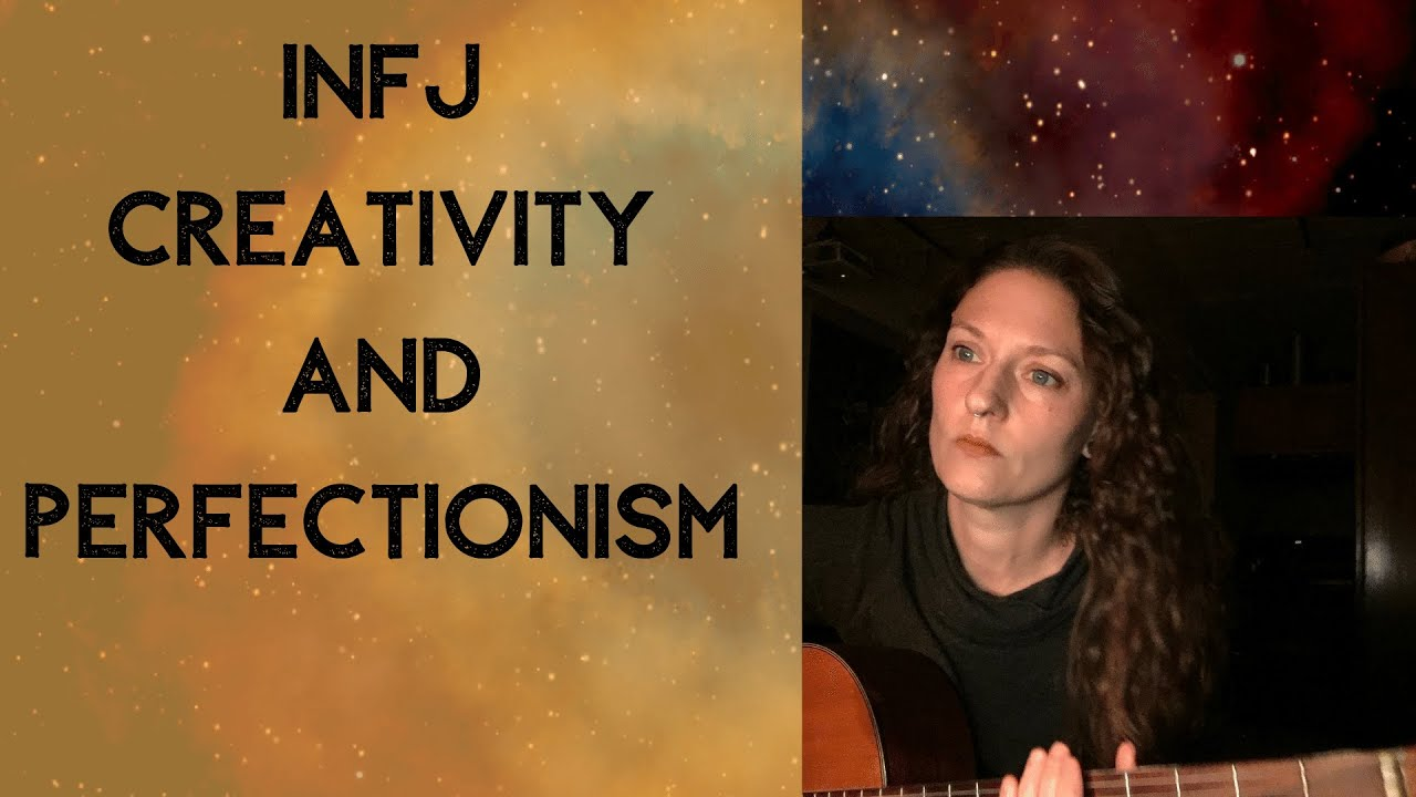 INFJ: Creativity and Perfectionism