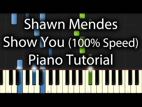 Shawn Mendes - Show You Tutorial + Free Sheets (How To Play On Piano) 100%