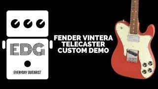 FENDER VINTERA TELECASTER CUSTOM DEMO //// EVERYDAY GUITARIST