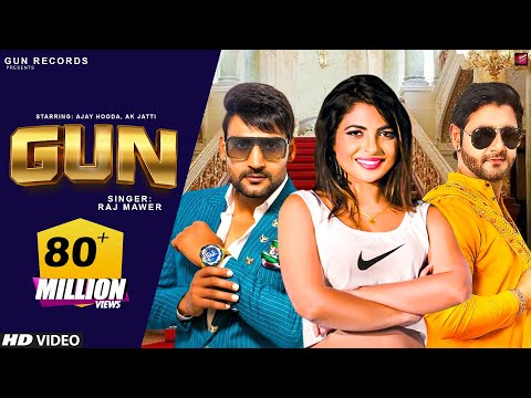 GUN (Official) Ajay Hooda, AK Jatti | Raj Mawer | New Haryanvi Songs Haryanavi 2018 | Dj Songs