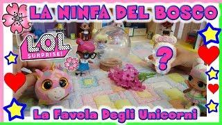 Baixar LA FAVOLA DEGLI UNICORNI: La Ninfa del Bosco - LOL SURPRISE STORIE by Lara e Barbara
