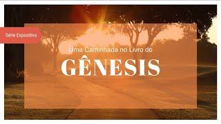 Série Gênesis | Gênesis 49.1-33