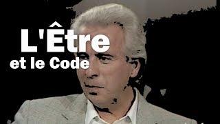 L'Être et code