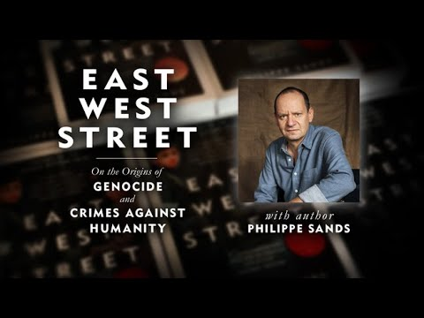 East West Street: On the Origins of Genocide and Crimes Against Humanity with Philippe Sands