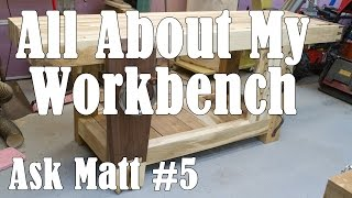 My Split Top Roubo Woodworking Workbench - Ask Matt #5