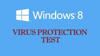 Windows 8 Virus Protection Test