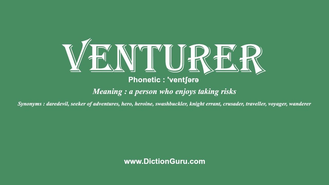 How To Pronounce Venturer With Meaning, Phonetic, Synonyms And Sentence  Examples