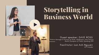 Lan Anh Nguyen - Storytelling in business world with Dave Ross World Champion of Public Speaking
