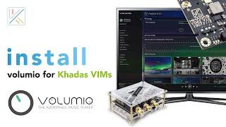 Installing Volumio for Khadas VIMs