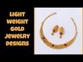 Light Weight Gold Jewellery Designs