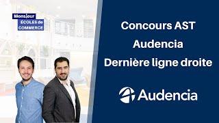 Audencia Concours AST : Dernière ligne droite !