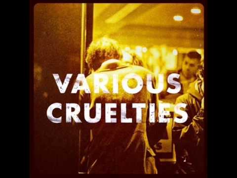 """Various Cruelties - """"If It Wasn't For You"""""""