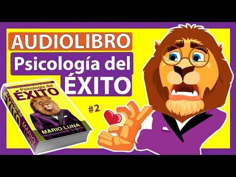Psicologia Del Exito De Mario Luna Audiolibro Animado Completo Voz Humana Parte 2 Youtube