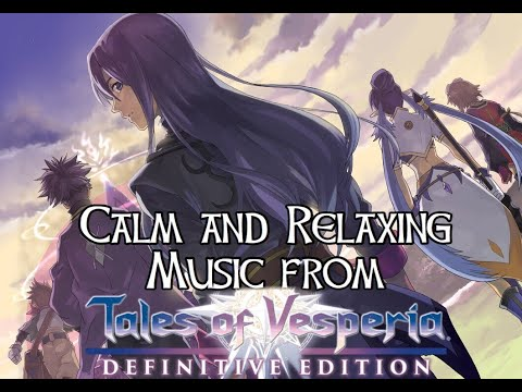 Calm And Relaxing Music From Tales Of Vesperia Definitive Edition