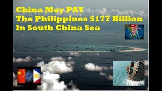 China May PAY The Philippines $177 Billion In South China Sea (explained)