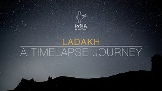 Ladakh - A Time lapse Journey