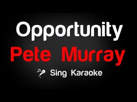 Pete Murray - Opportunity Karaoke Lyrics