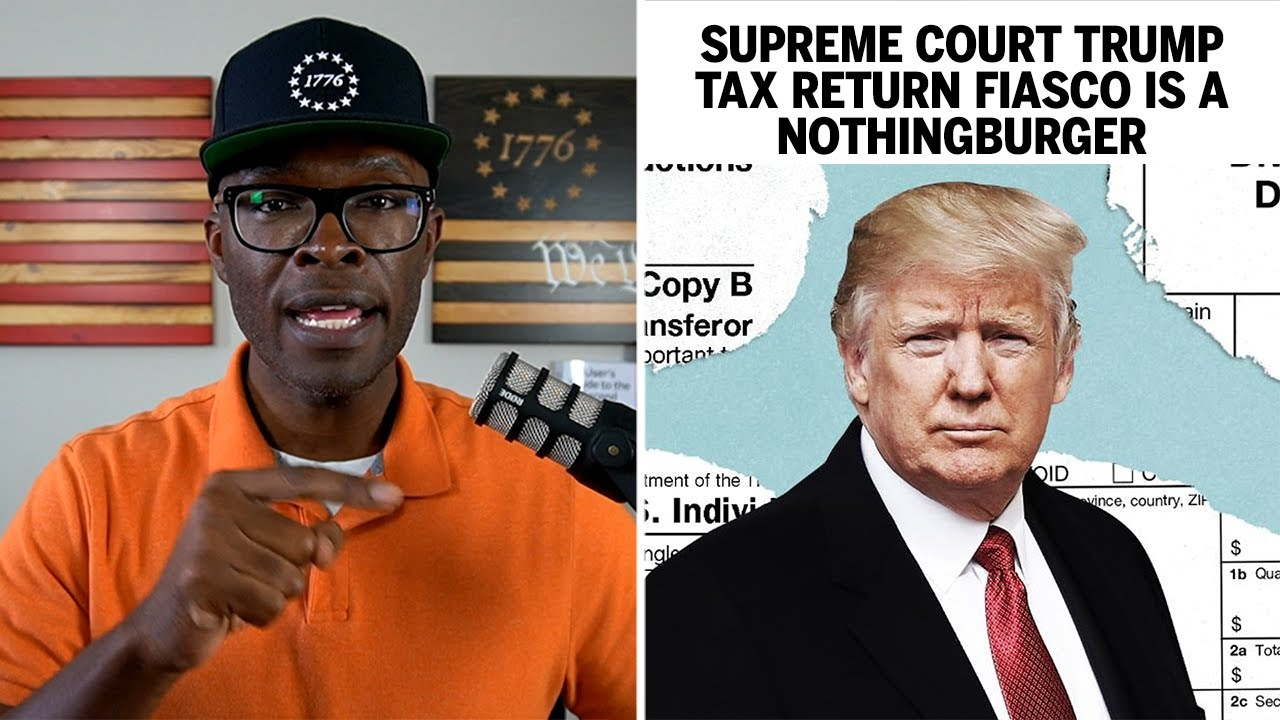Breaking Down The Supreme Court Trump Tax Return Fiasco