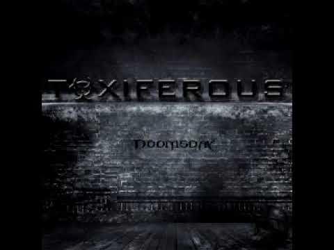 TOXIFEROUS--Unreleased track ( DOOMSDAY ALBUM )