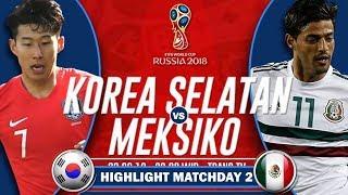 Download Video KOREA SELATAN vs MEKSIKO  Pertandingan Piala Dunia 2018 [HIGHLIGHT MATCHDAY2] - 23/06/2018 MP3 3GP MP4