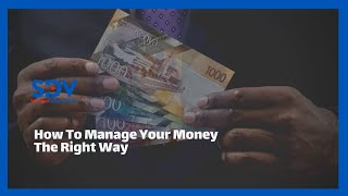 Fundamental tips and steps to help you manage your money the right way