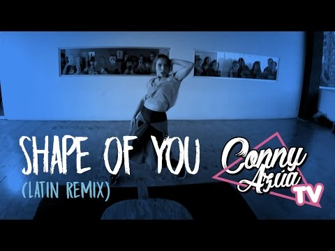 Shape Of You (Latin Remix) - Ed Sheeran ft. Zion y Lennox | Coreografía Conny Azúa