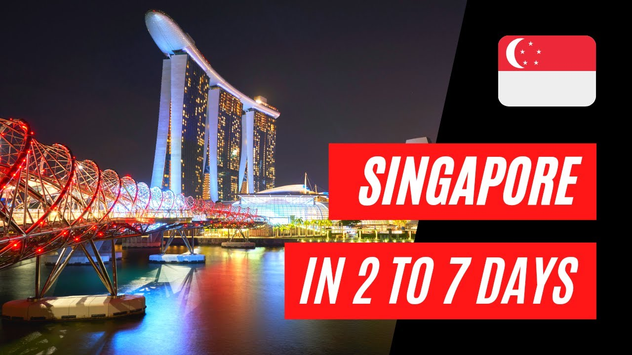 Visit & Enjoy Singapore As Much As You Can In 2 to 7 Days!