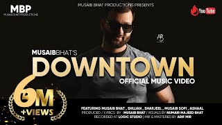 Down Town   Official music video  Musaib bhat  2021  Trending song