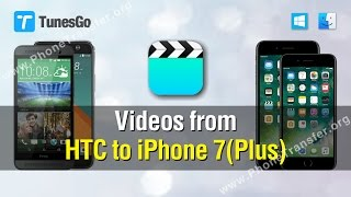 Videos to iPhone 7(Plus) | How to Move Videos from HTC to iPhone 7 (Plus)
