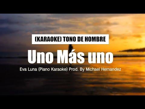Uno Más Uno (KARAOKE) @Evaluna Montaner  | Tono de Hombre (G)