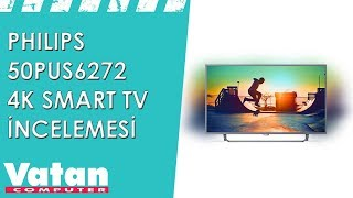 Philips 50PUS6272 4K Smart TV İncelemesi