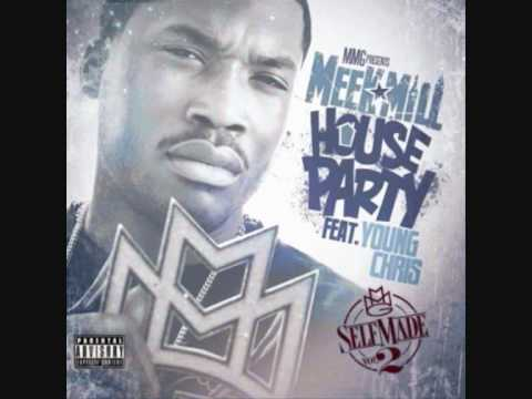 Meek Mill - House Party Ft Young Chris (NO DJ)