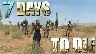 7 Days To Die - All Horde Up (E004)