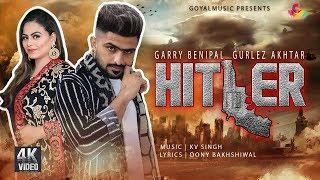 latest-punjabi-song-2019-hitlar-garry-benipal-gurlez-akhtar-kv-singh-goyal-music-4k
