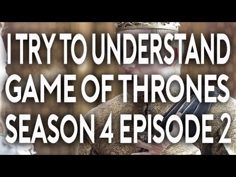 I Try To Understand Game of Thrones Season 4 Episode 2