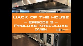 Back Of The House - Episode 9 - Proluxe Intelliluxe Oven