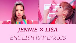 ENGLISH RAP LYRICS // JENNIE & LISA BLACKPINK