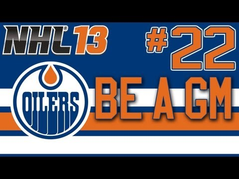 "NHL 13: Be a GM Edmonton Oilers Ep. 22 - ""Absolutely Soaring!"""