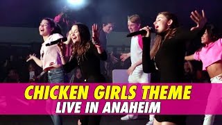 Chicken Girls Theme - LIVE  in Anaheim w/ Annie, Brooke, Dylan & Hayden