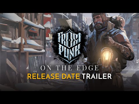 Frostpunk: On The Edge | Release Date Official Cinematic Trailer