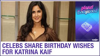 Katrina Kaif receives special birthday wishes from Bollywood celebrities and her fans