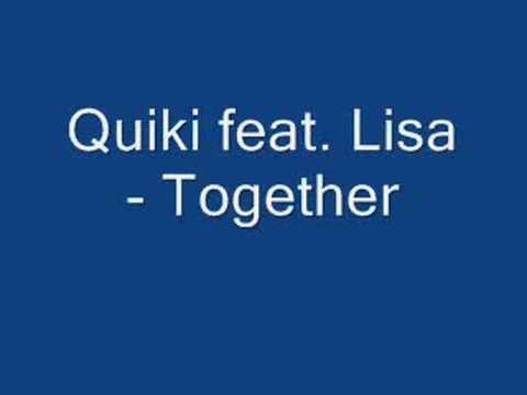 Quiki feat. Lisa - Together