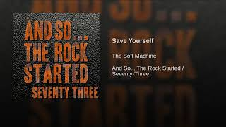 Provided to YouTube by Believe SAS Save Yourself · The Soft Machine...