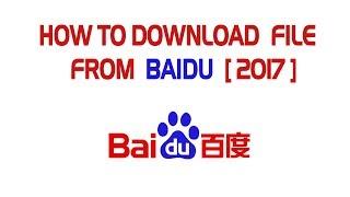 Download file from baidu 2017 (plan b) NEW