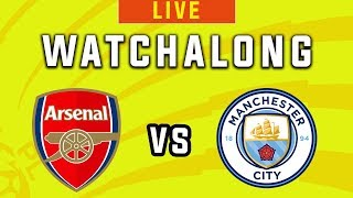 ARSENAL vs MAN CITY - Live Football Watchalong - Premier League 2019