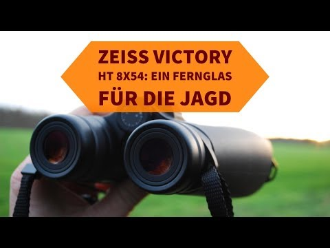 Zeiss victory ht 8x54 für die jagd: besser als andere ferngläser?