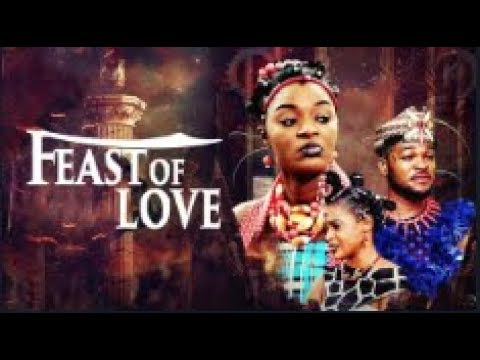 Download Feast Of Love - [Part 1] Latest 2018 Nigerian Nollywood Drama Movie