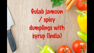 How to cook - Gulab jamoun / spicy dumplings with syrup (India)