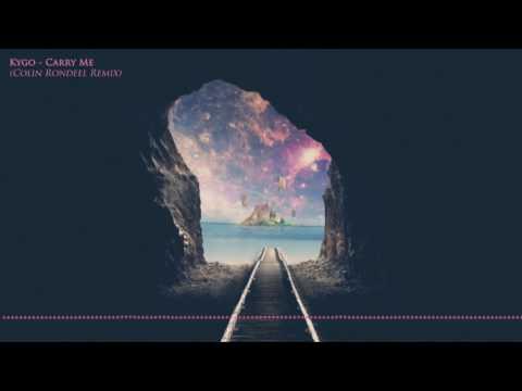 Kygo - Carry Me (Colin Rondeel Remix)
